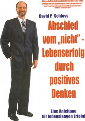 """Abschied vom """"nicht"""" - Lebenserfolg durch positives Denken"""