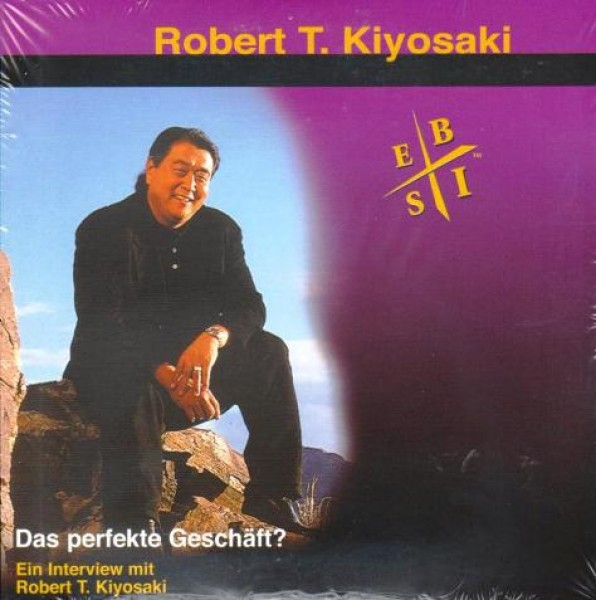 Robert T. Kiyosaki - Das perfekte Geschäft
