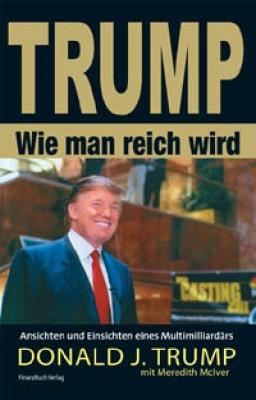 Donald Trump - Wie man reich wird!