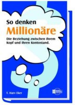 So denken Millionäre - Wall Street Bestseller!